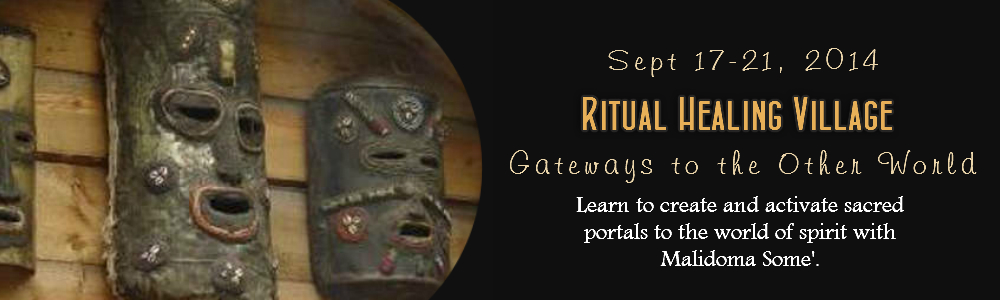 Ritual Healing Village: The Gateways with Malidoma Some