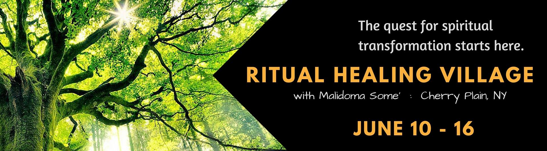 Ritual Healing Village, June 10-16